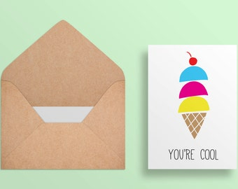 You're Cool - Ice Cream - Just Because//Birthday Card - Digital Download - Printable 5x7