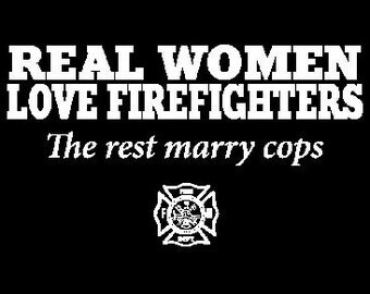 Real Women Love Firefighters  Fire Fighter   Tee Shirt