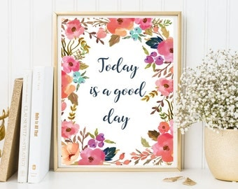 Today is a good day, quotes print, wall art quote print, framed quotes, inspirational print art, inspirational quote, positive quote, floral