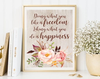 Quote print freedom happiness nursery print framed quotes friend gift home decor floral print inspirational print inspirational art poster