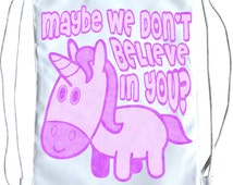 Kids drawstring bag Maybe we don't believe in you Unicorn School Gym Sports bags backpack backpacks