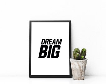 Dream Big Motivational Wall Art Poster Typography Minimal Printable Digital Download Motivation Quote Poster