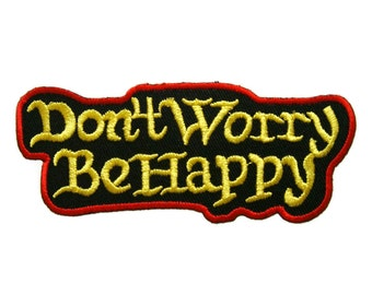 Don't Worry Be Happy Embroidered Applique Iron on Patch 10.5 cm. x 4.2 cm.