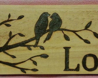 Wood Burned Love- Love Birds
