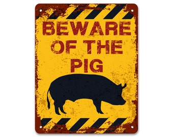Beware of the Pig | Metal Sign | Vintage Effect