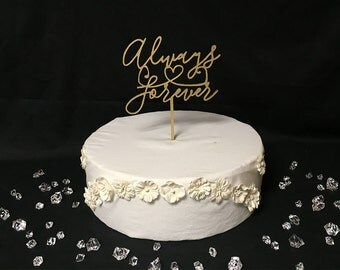 Always and Forever Wedding Cake Topper ~ by JustCan'tTopIt