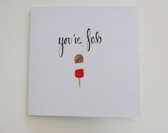 Hand illustrated 'You're Fab' greetings card