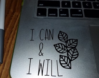 I can & I will decal. Available in any color of your choosing