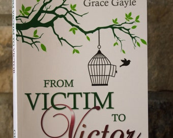 From Victim to Victor (Autographed by the Author)