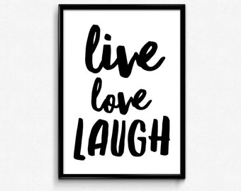 Live Love Laugh - Printable Poster - Inspirational Quote - Digital Download - Minimal Style - Sizes 8x10, 12x18, 16x20, 24x36