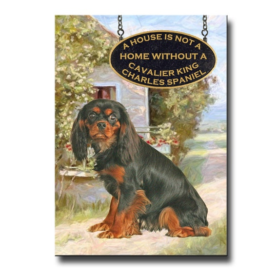 Cavalier King Charles Spaniel a House is Not a Home Fridge Magnet No 3