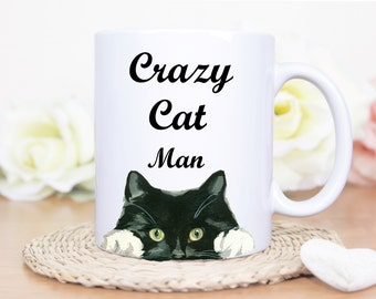 Crazy Cat Man Mug - Cat Mug - Cats -Cat - Crazy Cat Man - Gift For Cat Lover- black cat mug-  custom coffee mug-  Cat Owner Gifts