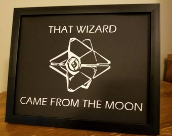 DESTINY Ghost - That Wizard Came From the Moon -  Several Sizes