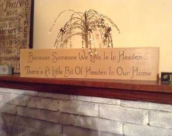 Primitive wooden distressed sign - because someone we love is in Heaven