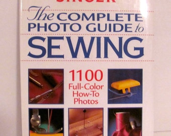 Singer The Complete Photo Guide to Sewing