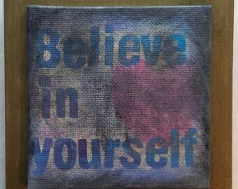 Believe In Yourself- Inspire Art