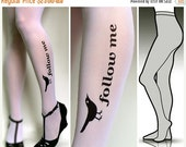 10%Off// large/extra large sexy, funny and flirty FOLLOW ME twitter tattoo tights / stockings /  full length  / pantyhose / nylons WHITE