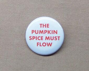 "DUNE 'The Pumpkin Spice Must Flow' Button 1.25"" Frank Herbert Starbucks Pin Badge Mashup"