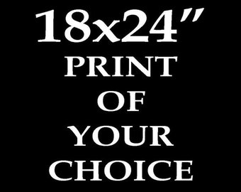 "XL Print - 18x24"" - Of your choice"