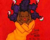 Prints:5x7 LOVE Yourself MORE Affirmation Natural Hair KarinsArt karin turner  african american  AFRO curves Goddess