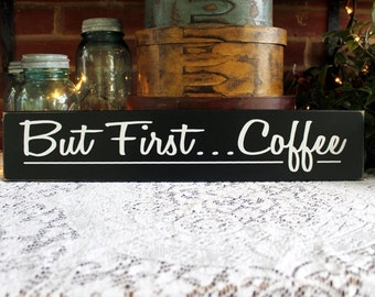 Coffee Sign, But First Coffee, Kitchen Decor, Wall Art, Funny Coffee Sign, Good Morning Saying, Coffee Lover, Coffee Plaque