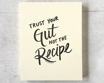 Trust Your Gut not the Recipe art print