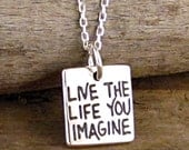 Graduation Gift - Live The Life You Imagine Necklace - Graduation jewelry Sterling Silver Inspirational Charm #SP-04