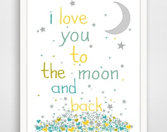 Children's Wall Art / Nursery Decor I Love You To The Moon And Back Yellow Poster Print / Gender Neutral