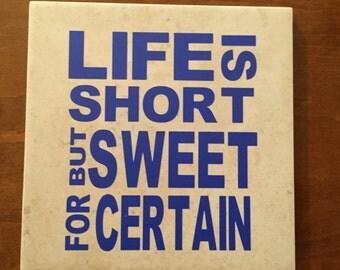 "Life is Short but Sweet for Certain Dave Matthews Band lyrics 6"" ceramic tile"
