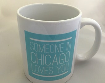 Someone In Chicago Loves You mug