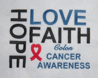 Hope Love Faith Colon Cancer Awareness - Custom Cancer Wording Available....