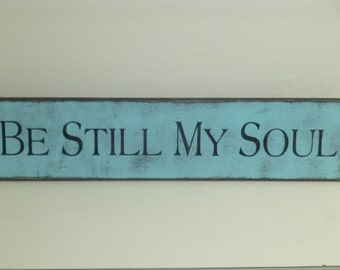 BE STILL my SOUL / hand painted sign / encouragement sign / religious sign / inspirational sign / wall sign wood sign / my soul sign / sign