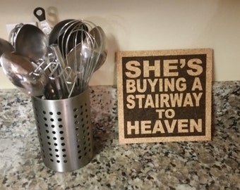 LED ZEPPELIN - Stairway To Heaven Song Lyric Art - She's Buying A Stairway To Heaven - Cork Trivet and Wall Hanging Art Hot Pad Gift
