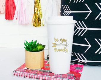 Be you Bravely Travel Mug