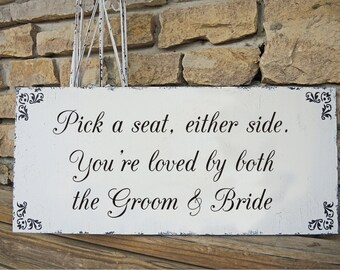 Seating Sign - Pick a Seat not a Side - Wedding Signs - 20x9 - Wedding Decorations