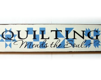 Quilting mends the soul primimitive wood sign