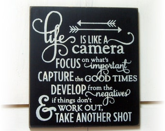 Life is like a camera... wood sign