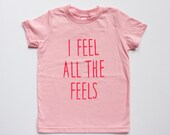 kids graphic t-shirt, I Feel All The Feels • boys and girls graphic tee, toddler and kids shirt, modern kids clothes, kids printed shirt