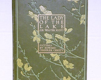Lady of the Lake, 1910 book, antique book, Sir Walter Scott, illustrated by H.C. Christy, poetry, literature, Scotland