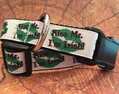 St. Patrick's Day Kiss Me I'm Irish Dog Collar, In XS, S, M, L, XL