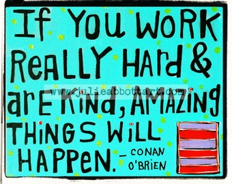 Conan O'Brien Quote Hard work & Kindness Print on Wood Canvas