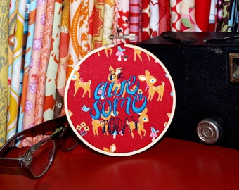 "Be Awesome Today - 4"" Custom Embroidery Hoop in Little Fawns"