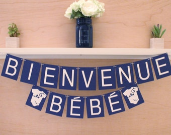 "Bienvenue Bebe Banner - French Welcome Baby Banner - Baby Shower Sign or Photo Prop - Custom Colors - 4"" Pennants"
