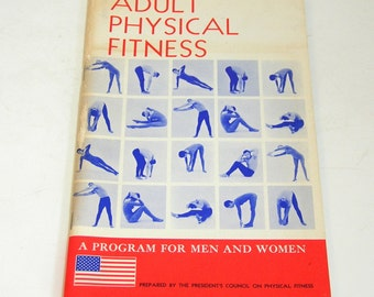 Adult Physical Fitness, A Program For Men and Women, The President's Council On Physical Fitness