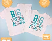 Set of Two, Boys Sibling Big Brother Again and Big Brother Finally Tee Shirt or Onesie, Pregnancy Announcement Price is for Both (04022015c)