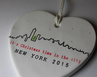 Skyline - Its Christmas time in the city -  Ceramic Heart Ornament - New York 2015