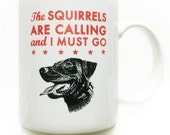 Labrador the squirrels are calling Coffee Mug
