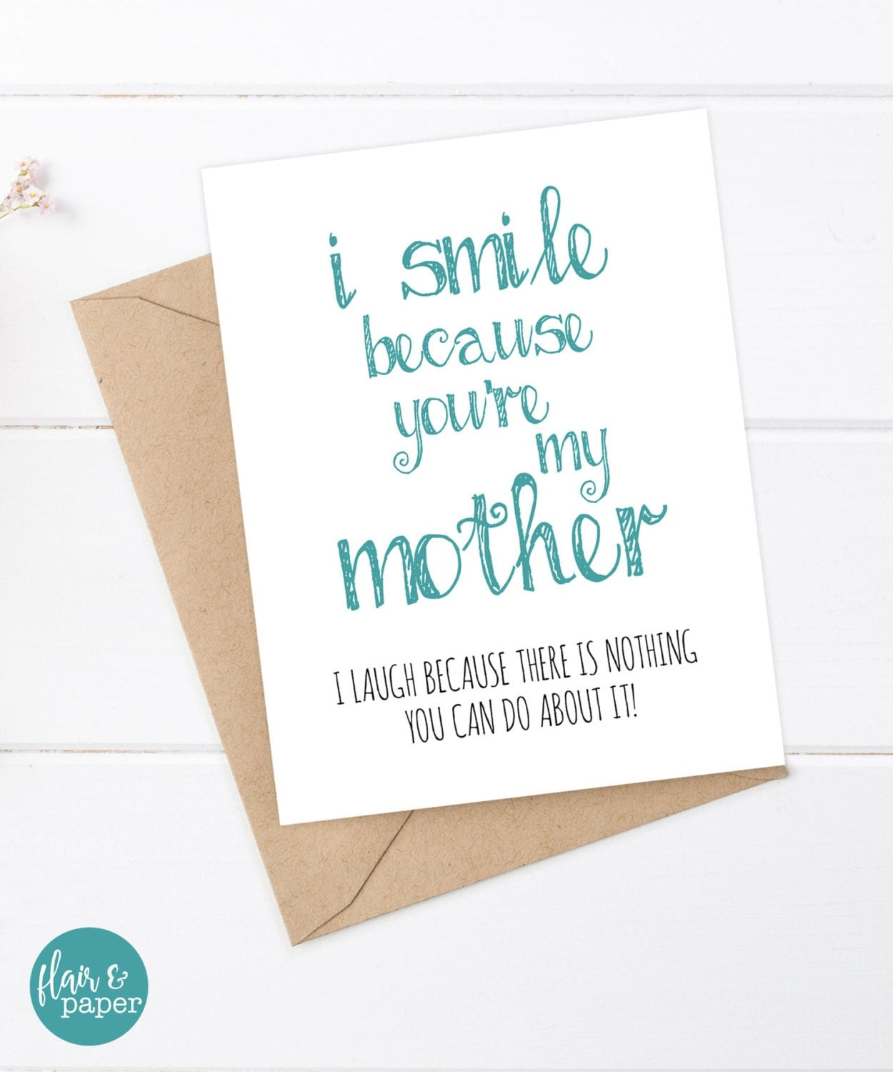 Funny Mothers Day Card Mom Birthday Card I smile – Birthday Card for My Mother