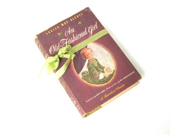 An Old-Fashioned Girl By Louisa May Alcott, Old Louisa May Alcott Book, Vintage Alcott Book, Vintage Book Decor, Old Book Decor,Wedding Book