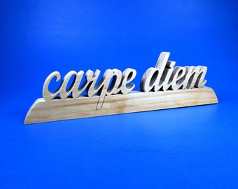 carpe diem / Seize the Day / Shelf Sitter